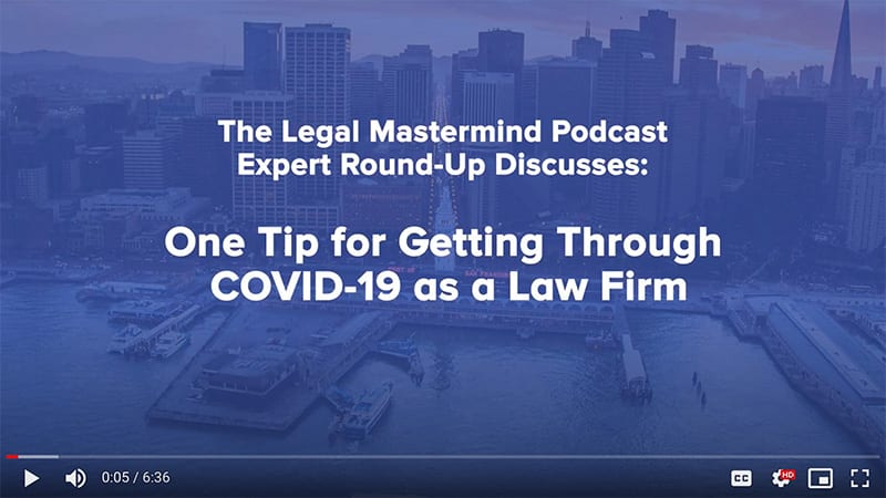 One Tip For Getting Through COVID-19 As A Law Firm